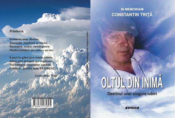 Oltul din inimă - In memoriam Constantin Triță