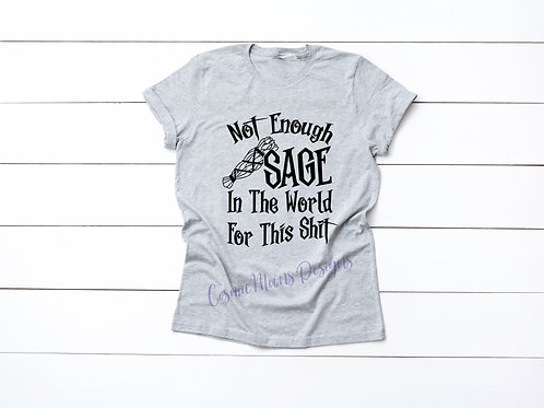 Not Enough Sage T-shirt
