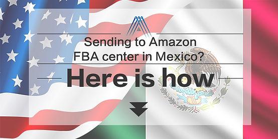 FBA Mexico, Shipping to Mexico