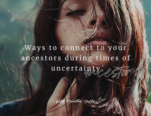 Copy of Ways To Connect To Your Ancestor