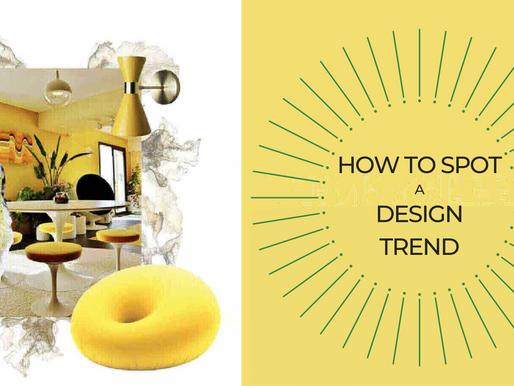 How To Spot A Design Trend.