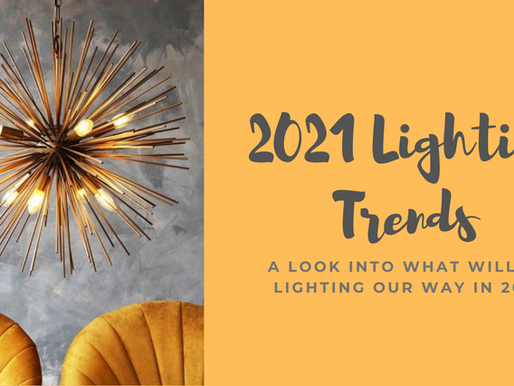 Lighting Trends For 2021 ~ A Look At What Will Be Lighting Our Way