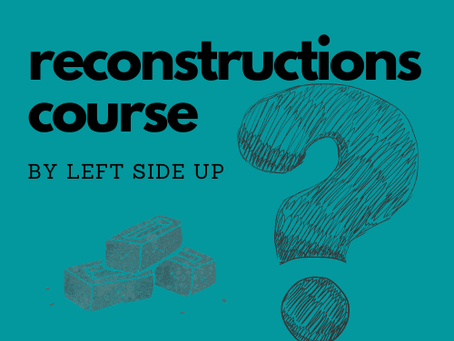 The Reconstructions Course: Week Three Reflection