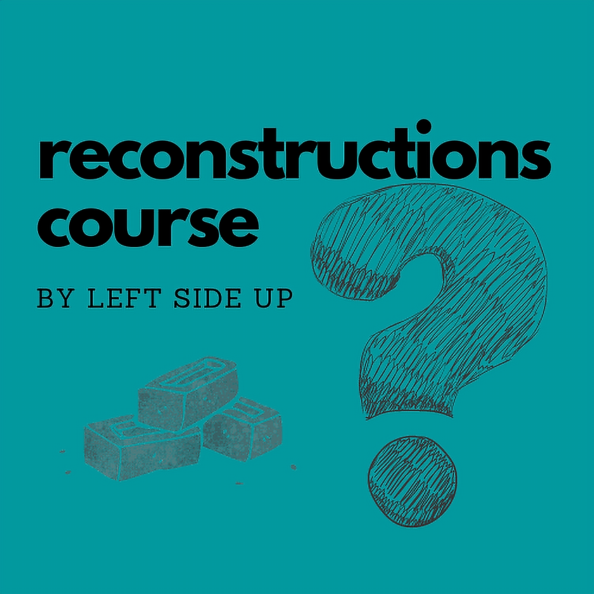 Reconstructions Course