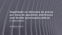 Ilegalidade na obtenção de provas por meio de aparelhos eletrônicos sem devida autorização judicial