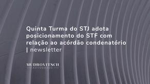 Quinta Turma do STJ adota posicionamento do STF com relação ao acórdão condenatório