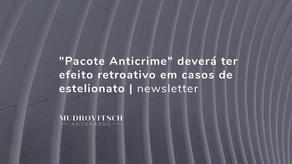 """""""Pacote Anticrime"""" deverá ter efeito retroativo em casos de estelionato"""