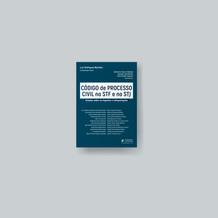 Código de Processo Civil no STF e no STJ: Estudos sobre os impactos e interpretações