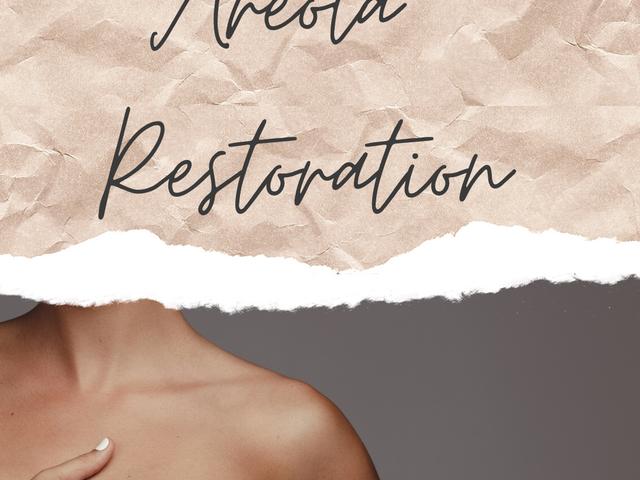 Coming Soon...Areola Restoration