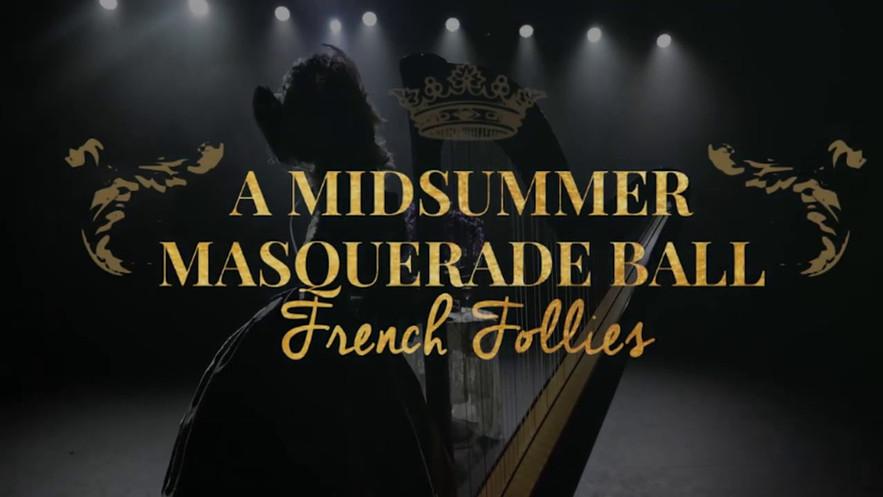 NEW: Midsummer Masquerade Ball: French Follies