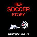 Her Soccor Story.jpg