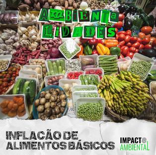 AMBIENTALIDADES 016 - INFLAÇÃO DE ALIMENTOS BÁSICO