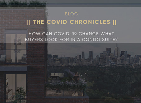 How can COVID-19 change what buyers look for in a condo suite?