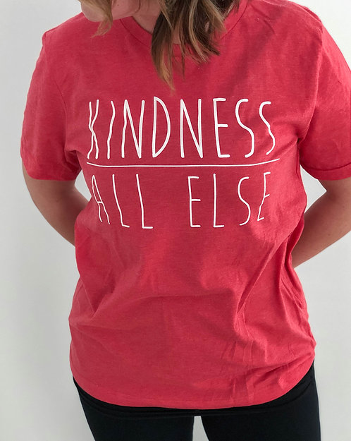 Kindness Above All Else- Heather Red