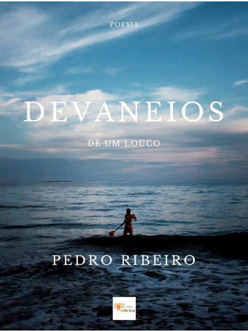 Devaneios de um louco de Pedro Ribeiro