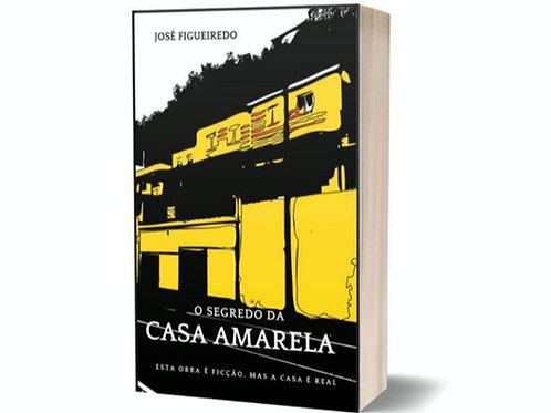 O segredo da casa amarela de José Figueiredo