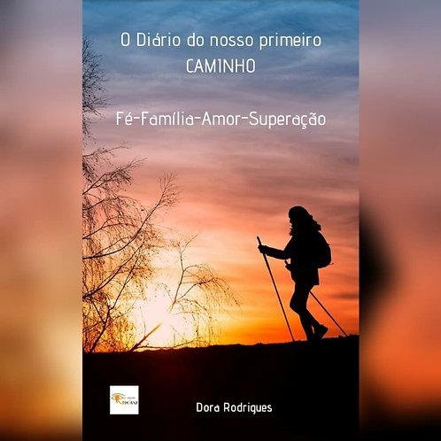 O Diário do nosso primeiro CAMINHO de Dora Rodrigues