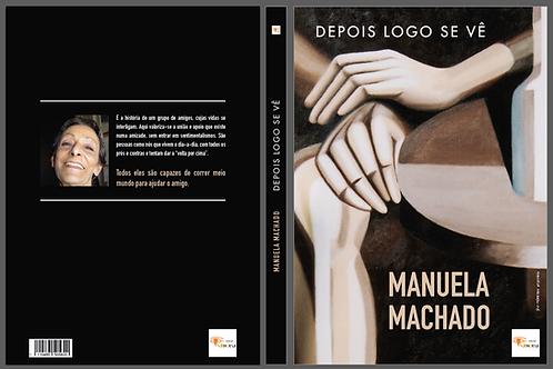 Depois logo se vê de Manuela Machado