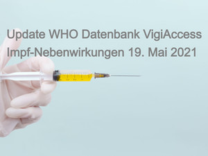 Update WHO Datenbank: 800000 Impf-nebenwirkungen: 140000 mehr als vor 2 Wochen