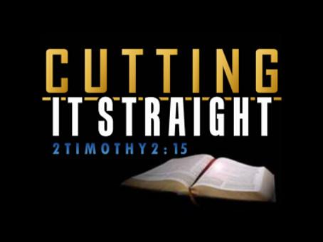 Cutting It Straight