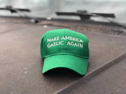 """""""Make America Gaelic Again"""" Hat"""