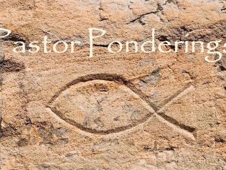 Pastor's Pondering - January 15, 2021