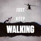 Just Keep Walking
