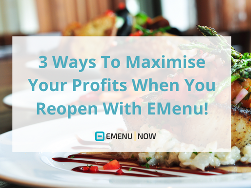 3 Ways To Maximise Your Profits When You Reopen With EMenu!