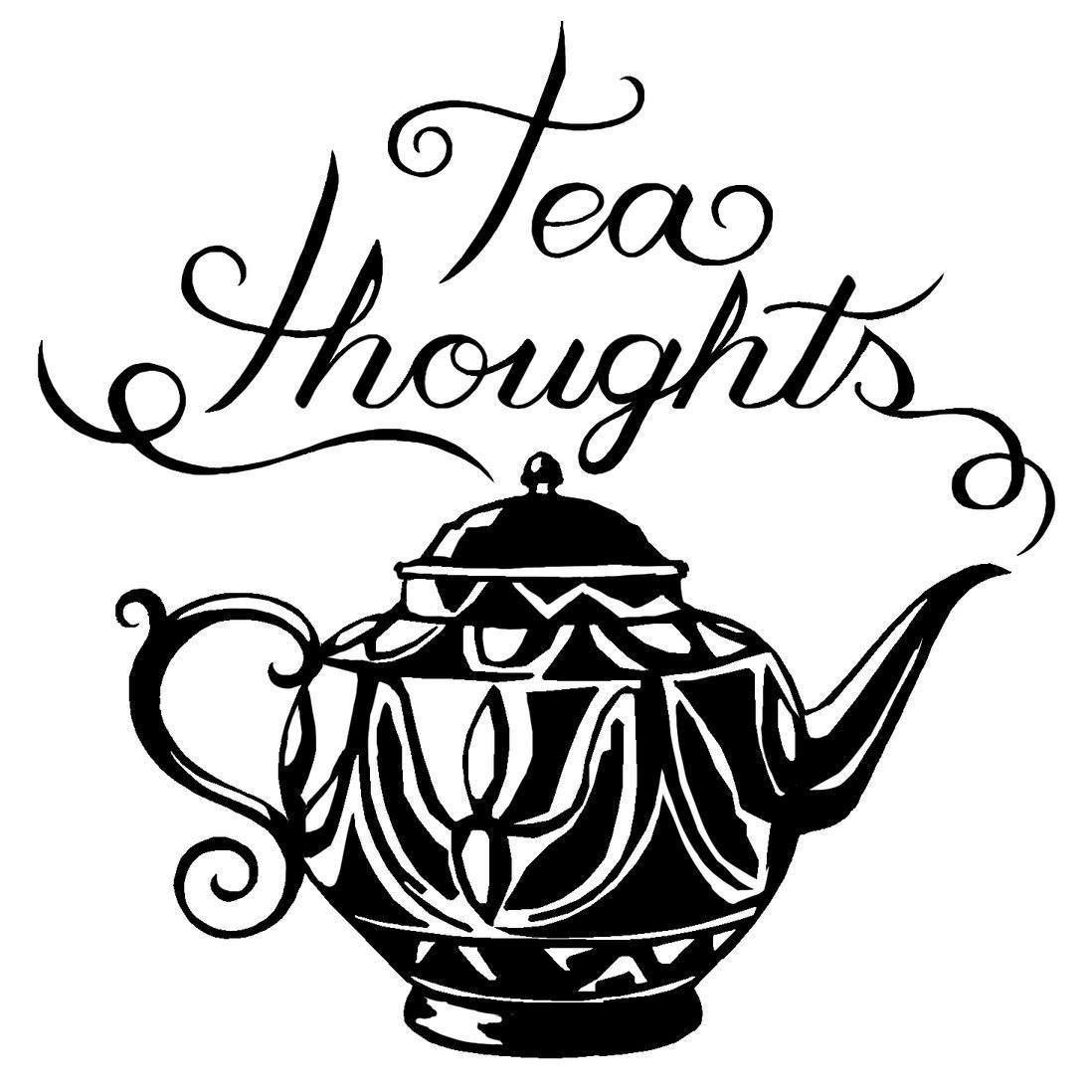 tea thoughts