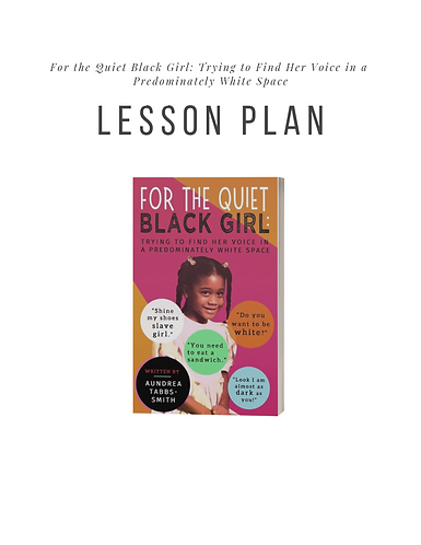 Lesson Plan: For the Quiet Black Girl