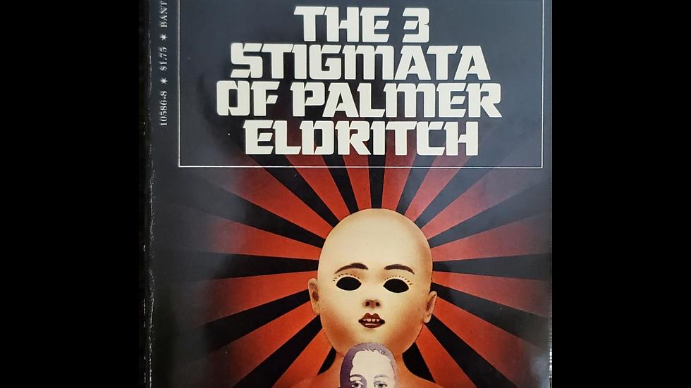 The 3 Stigmata of Palmer Eldritch by Philip K. Dick