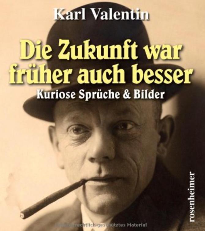 Karl Valentin - er hat meinen Tag gerettet!