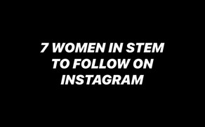 7 WOMEN IN STEM TO FOLLOW ON INSTAGRAM