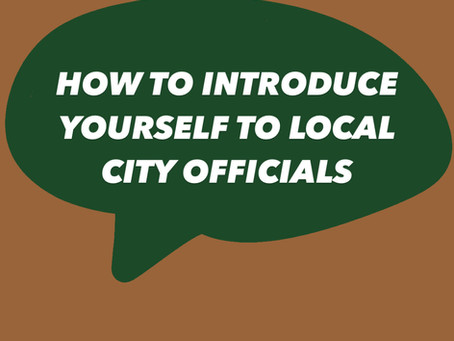 TEMPLATE: Introduce Yourself to City Officials