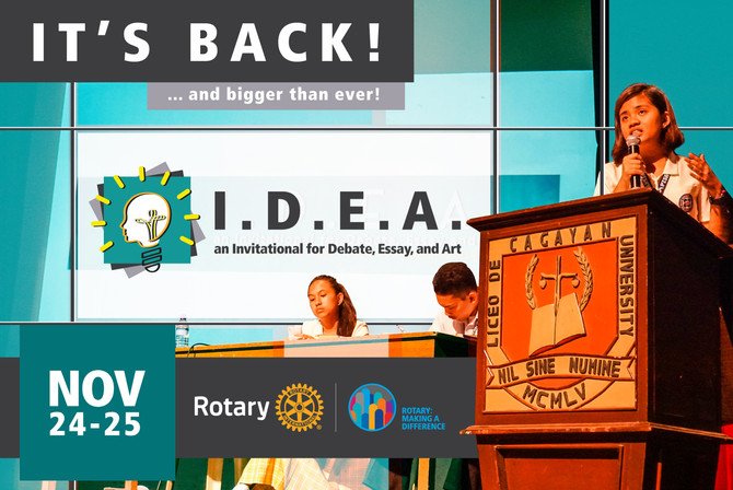 The Rotary Club of Cagayan de Oro Premier is back with a BIGGER and BETTER I.D.E.A.!