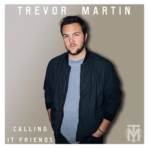 trevor martin - calling it friends album