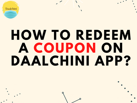 How to Redeem a Coupon on Daalchini App?