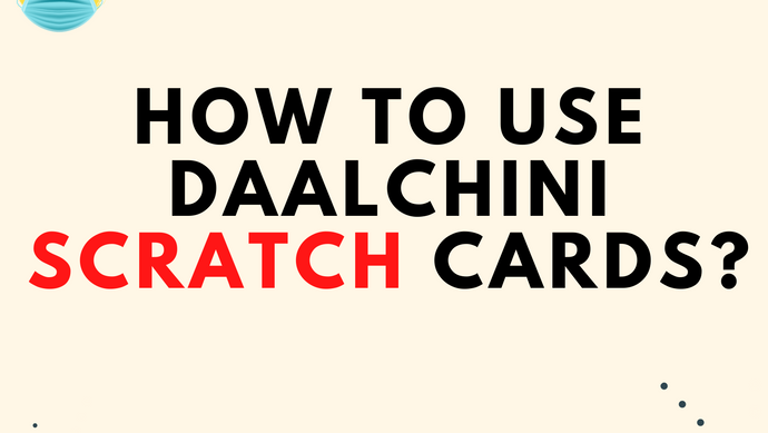 How to use Daalchini scratch cards?