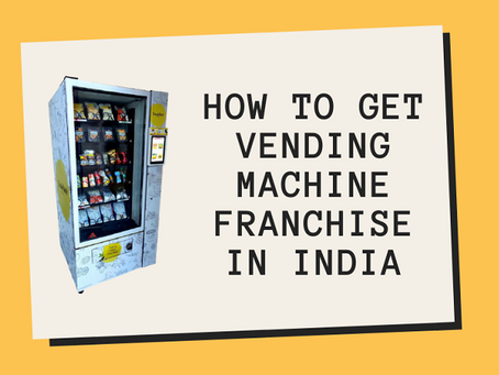 How to Get Vending Machine Franchise in India - Cost & Profit [2021]