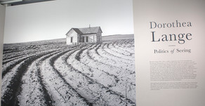 An exhibit of a lifetime: Dorothea Lange: Politics of Seeing