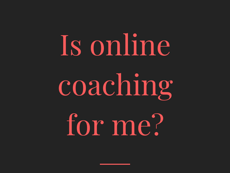 Is online coaching for me?