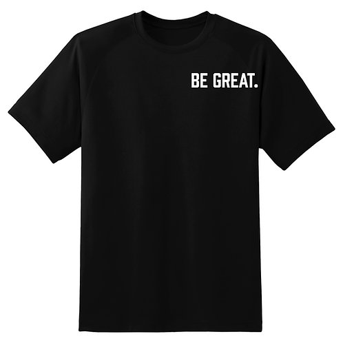 'BE GREAT' Tee