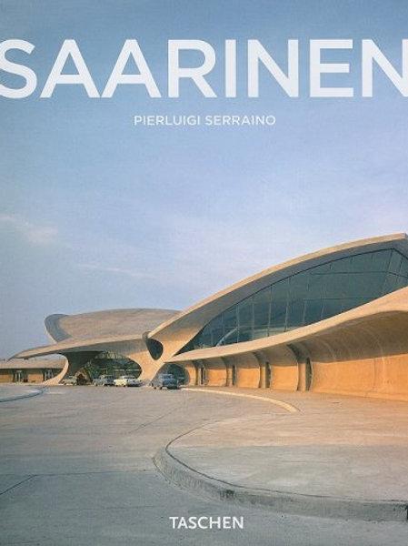 Eero Saarinen. A Structural Expressionist