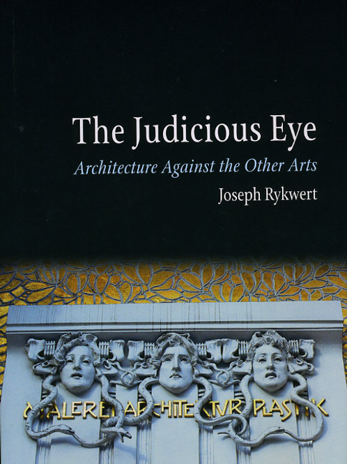 The Judicious Eye:ArchitectureAgainst the Other Arts
