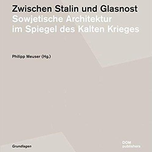 Zwischen Stalin und Glasnost. Sowjetische Architektur