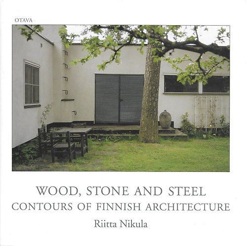 Wood, Stone and Steel: Contours of Finnish Architecture