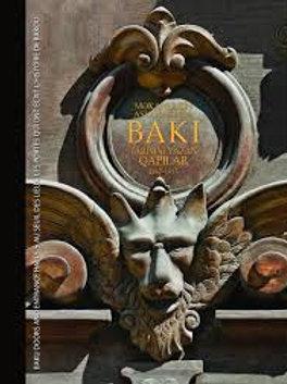 Baku Doors and Entrance Halls / Двери и парадные Баку. 1867 – 1913