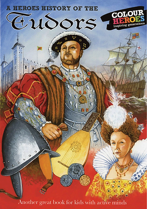 A Heroes' History of the Tudors