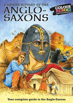 A Heroes' History of the Anglo-Saxons