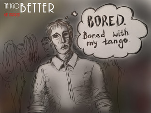 Are you bored with your tango?